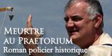 Roman policier historique : meurtre au praetorium